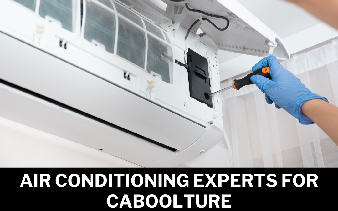 Air Conditioning Experts for Caboolture