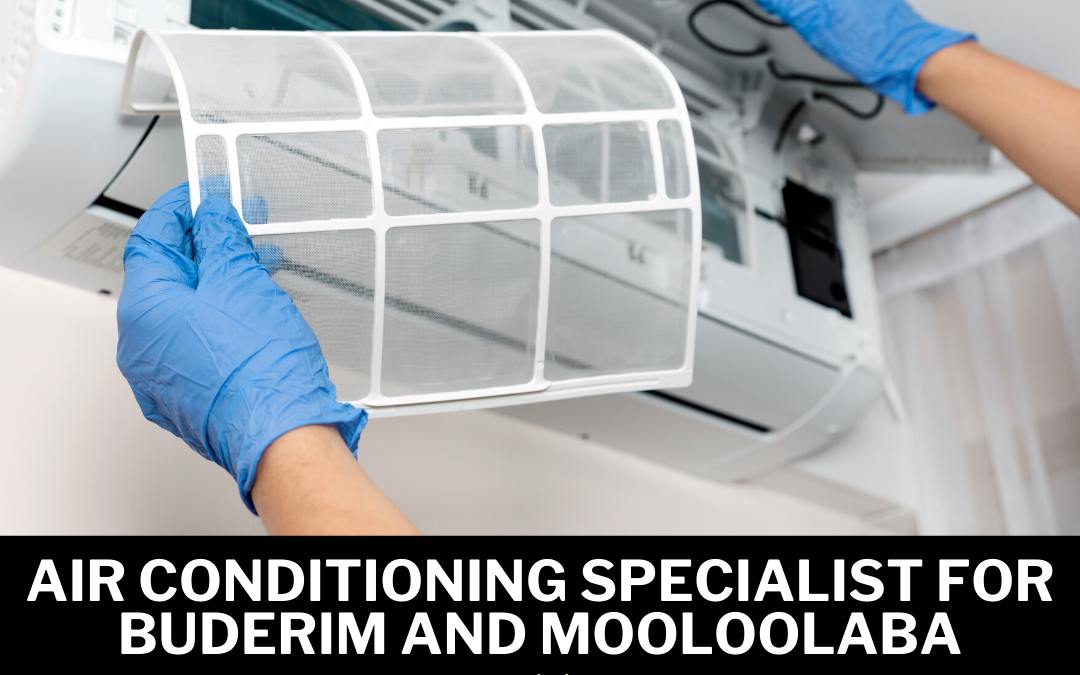 Air conditioning Specialist for Buderim and Mooloolaba