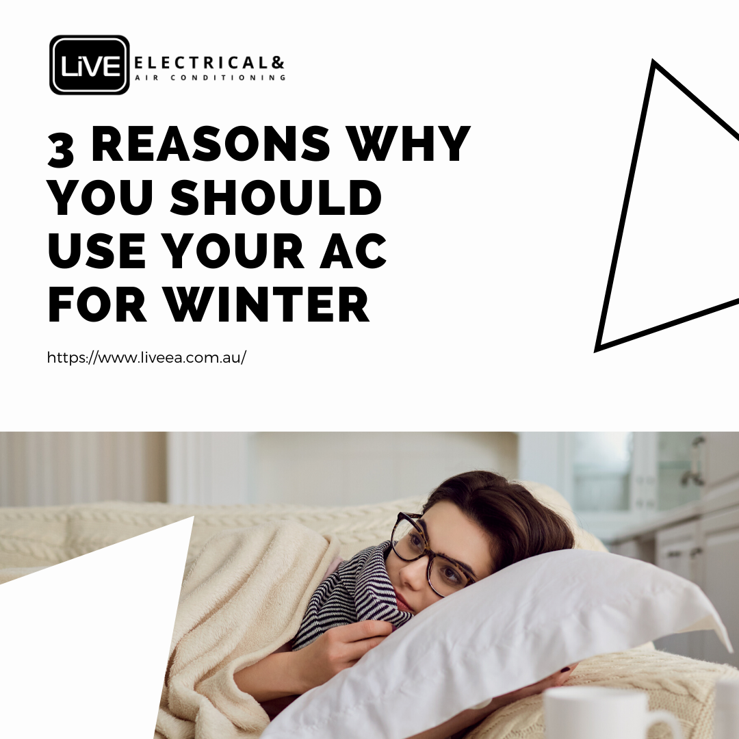 3 Reasons Why You Should Use your AC for Winter